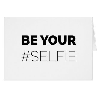 Be Your Self - selfie Card