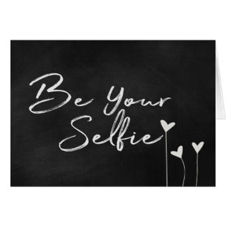 Be Your Selfie text on chalkboard Card