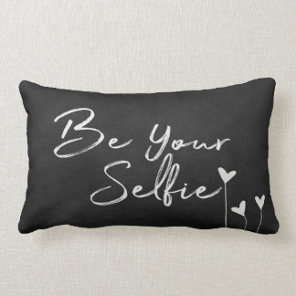 Be Your Selfie text on chalkboard Lumbar Pillow
