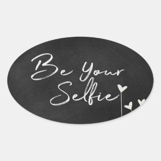 """Be Your Selfie"" text on chalkboard Oval Sticker"