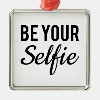 be your selfie, word art, text design t-shirt metal ornament
