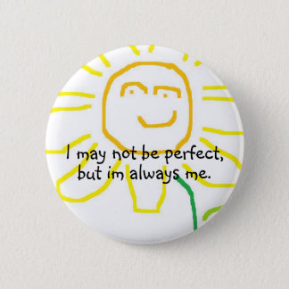 Be yourself :) 2 inch round button