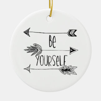 Be Yourself Arrows Ceramic Ornament