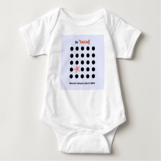 Be Yourself because everyone else is taken Baby Bodysuit
