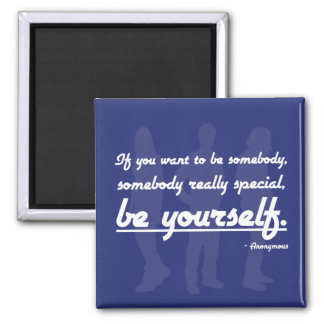 BE YOURSELF - Inspirational quote Magnet