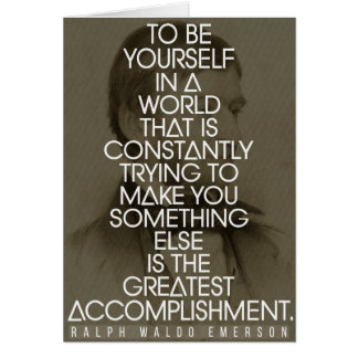 Be Yourself  - The Greatest Accomplishment Card