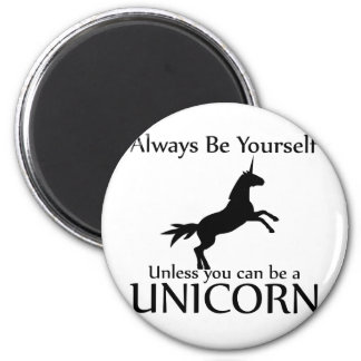 Be Yourself Unicorn 2 Inch Round Magnet