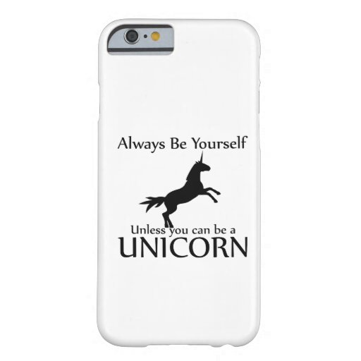 Be Yourself Unicorn iPhone 6 Case