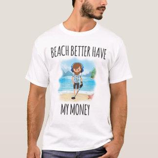 Beach Better Have My Money, Fun Summer T-Shirt