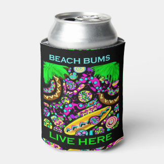 BEACH BUMS LIVE HERE CAN COOLER
