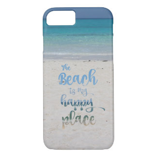 Beach is my Happy Place iPhone 7 Case