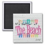 Beach - It's better at the Beach Fridge Magnet