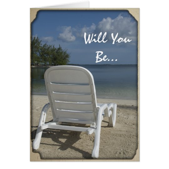 Beach Lounge Chair Will You Be My Bridesmaid Card