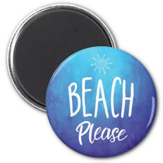 Beach Please 2 Inch Round Magnet