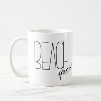 Beach Please! Coffee Mug