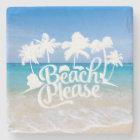 Beach Please Funny Quote Coaster