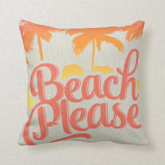 Beach Please Funny Quote Pillow