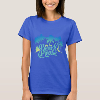 Beach Please Funny Quote Women's Tee