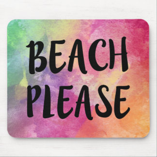 Beach Please funny saying Watercolor mouse pad