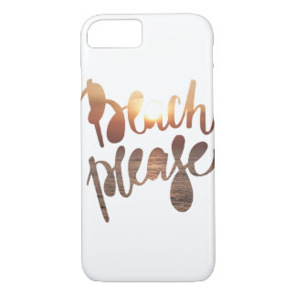 BEACH PLEASE, photo with funny quote iPhone 7 Case