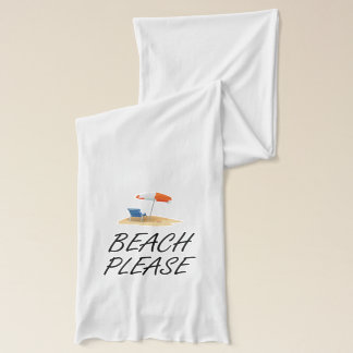 Beach Please Scarf