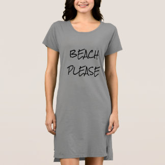 Beach Please T-Shirt Dress