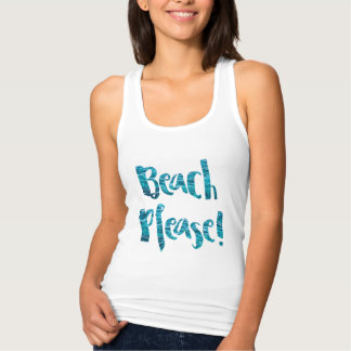 """Beach Please! "" Tank Top"
