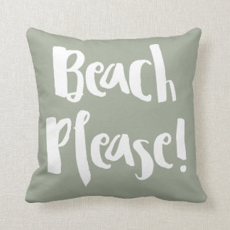 """Beach Please! "" Throw Pillow"