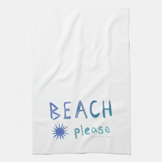 BEACH PLEASE Watercolor Quote *Ombre* Kitchen Towel