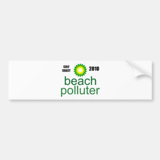 Beach Polluter - Gulf Coast 2010 Bumper Sticker