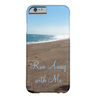 Beach Run Away with Me Quote Barely There iPhone 6 Case
