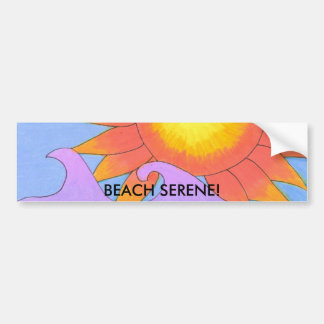 BEACH SERENE! CAR BUMPER STICKER