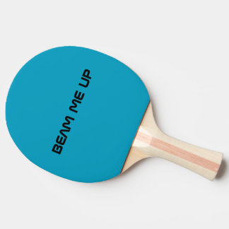 Beam Me Up Ping Pong Paddle