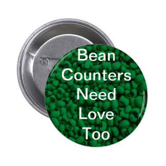 Bean Counters Need Love 4 2 Inch Round Button