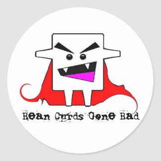 Bean Curds Gone Bad Classic Round Sticker