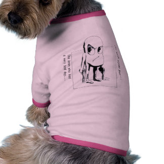 Bean who had a very bad day & dealt with it dog tshirt