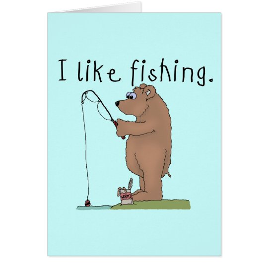 Bear I Like Fishing Card