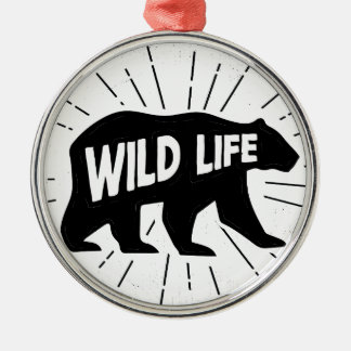 Bear - Stay wild Metal Ornament