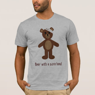 Bear with a sore head T-Shirt