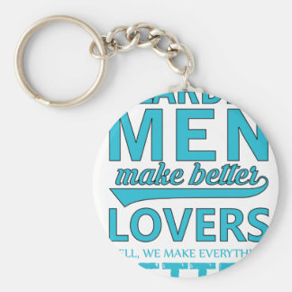 beard men makes better lovers basic round button keychain