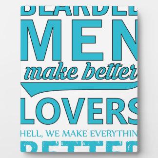 beard men makes better lovers plaque