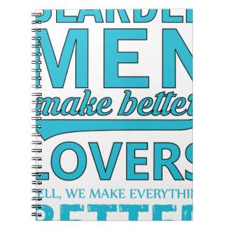 beard men makes better lovers spiral notebook