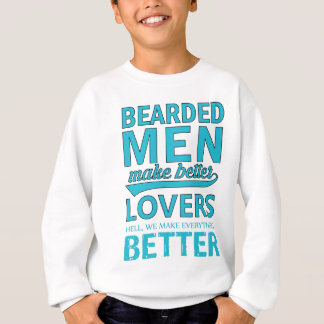 beard men makes better lovers sweatshirt