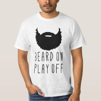 Beard On Play Off Playoff Beard Tee