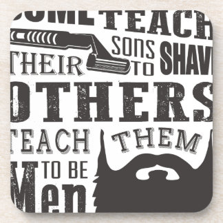 Beard, some father teach to shave others to be a m coaster