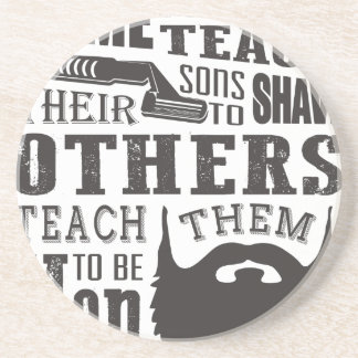 Beard, some father teach to shave others to be a m coasters