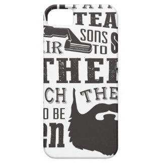 Beard, some father teach to shave others to be a m iPhone 5 cover