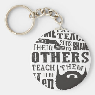 Beard, some father teach to shave others to be a m keychain