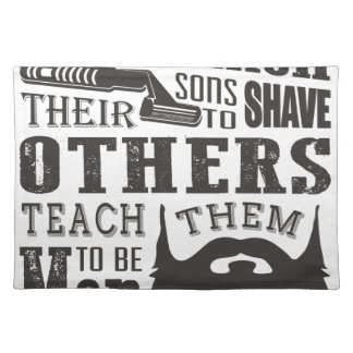 Beard, some father teach to shave others to be a m placemat
