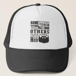 Beard, some father teach to shave others to be a m trucker hat
